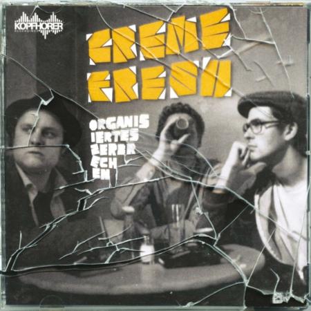 Creme Fresh | Organisiertes Zerbrechen